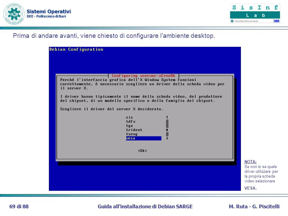 Sistemi Operativi DEE - Politecnico di Bari Guida all'installazione di Debian SARGE69 di 88M. Ruta - G. Piscitelli Prima di andare avanti, viene chies