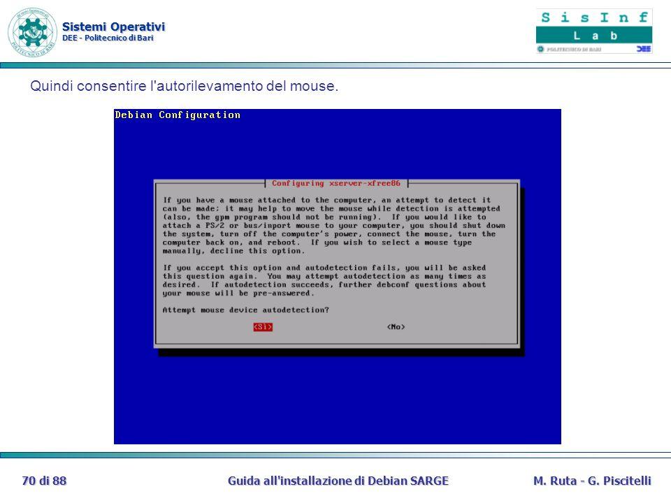 Sistemi Operativi DEE - Politecnico di Bari Guida all'installazione di Debian SARGE70 di 88M. Ruta - G. Piscitelli Quindi consentire l'autorilevamento
