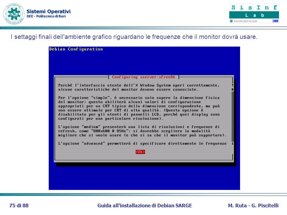 Sistemi Operativi DEE - Politecnico di Bari Guida all'installazione di Debian SARGE75 di 88M. Ruta - G. Piscitelli I settaggi finali dell'ambiente gra
