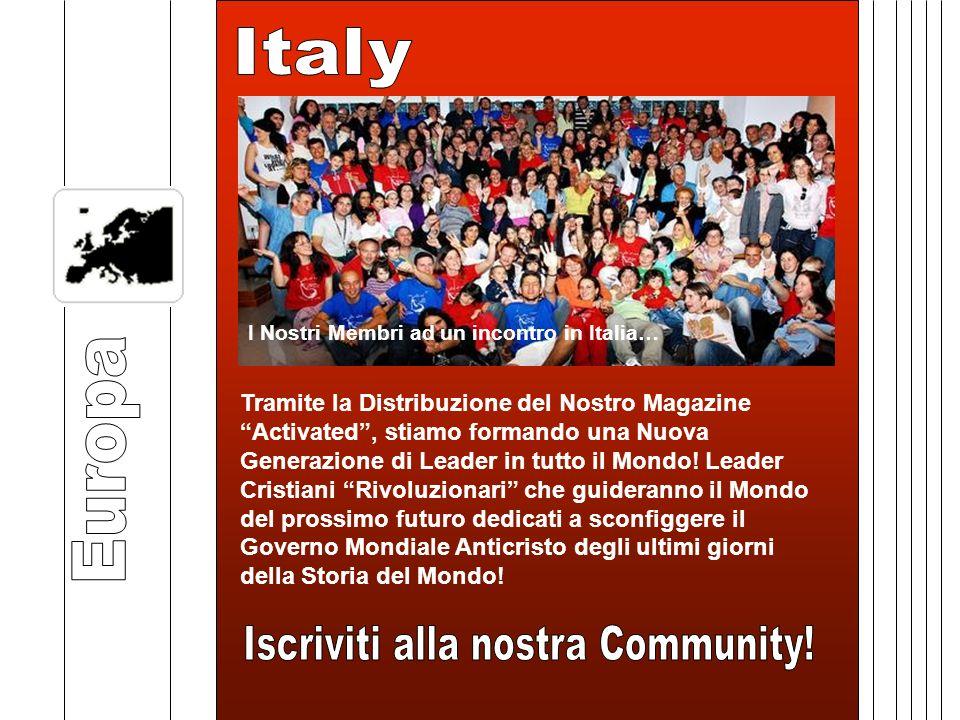 I Nostri Membri ad un incontro in Italia… Tramite la Distribuzione del Nostro Magazine Activated, stiamo formando una Nuova Generazione di Leader in tutto il Mondo.