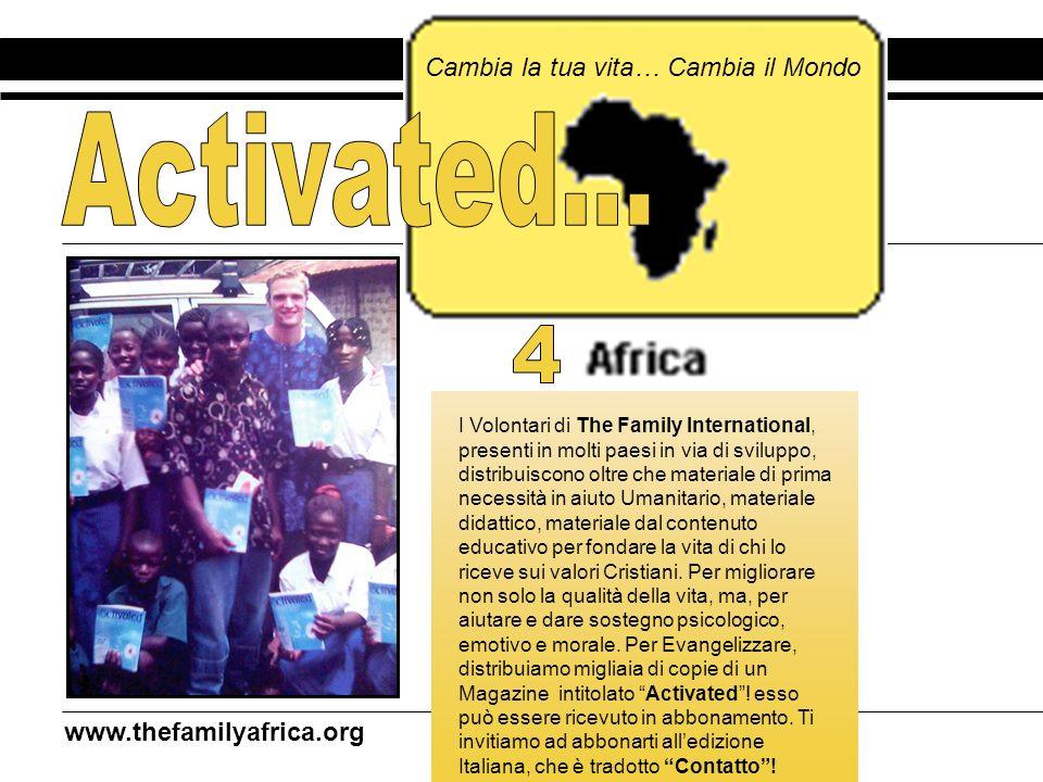 I Volontari di The Family International, presenti in molti paesi in via di sviluppo, distribuiscono oltre che materiale di prima necessità in aiuto Um