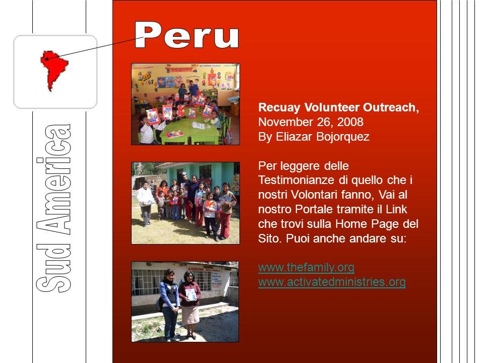 Recuay Volunteer Outreach, November 26, 2008 By Eliazar Bojorquez Per leggere delle Testimonianze di quello che i nostri Volontari fanno, Vai al nostro Portale tramite il Link che trovi sulla Home Page del Sito.