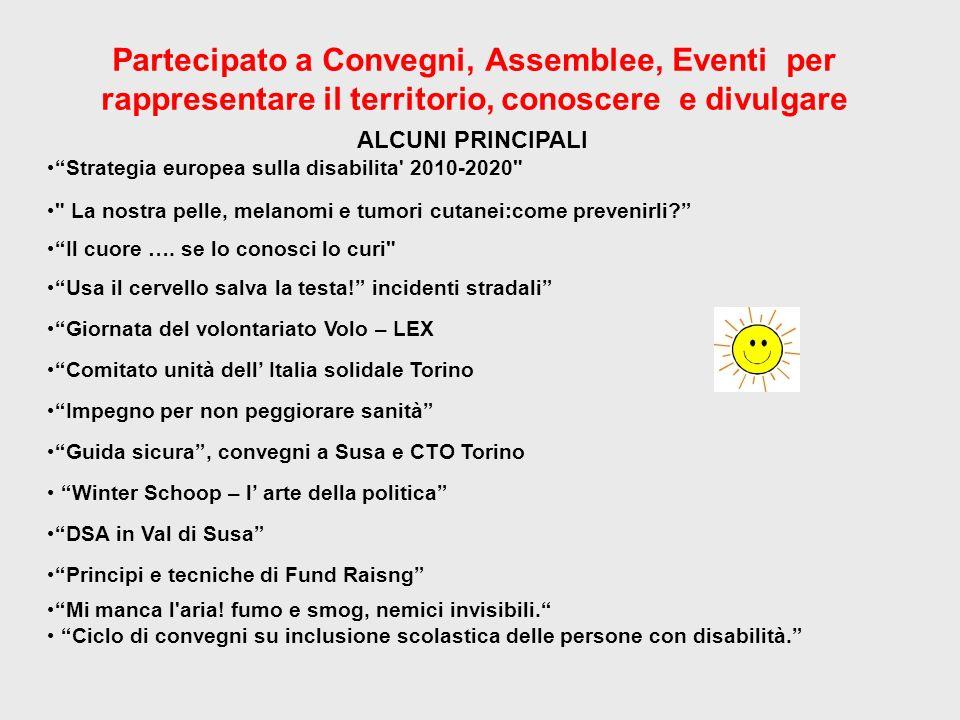 Partecipato a Convegni, Assemblee, Eventi per rappresentare il territorio, conoscere e divulgare ALCUNI PRINCIPALI Strategia europea sulla disabilita'
