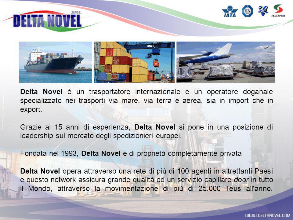 Delta Novel è un trasportatore internazionale e un operatore doganale specializzato nei trasporti via mare, via terra e aerea, sia in import che in ex