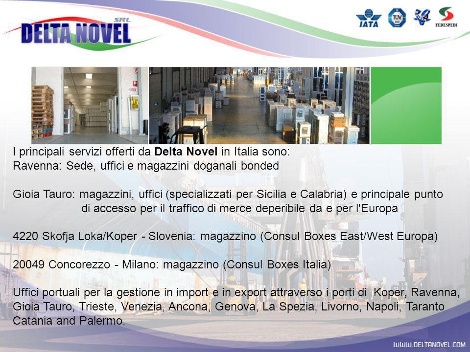 I principali servizi offerti da Delta Novel in Italia sono: Ravenna: Sede, uffici e magazzini doganali bonded Gioia Tauro: magazzini, uffici (speciali