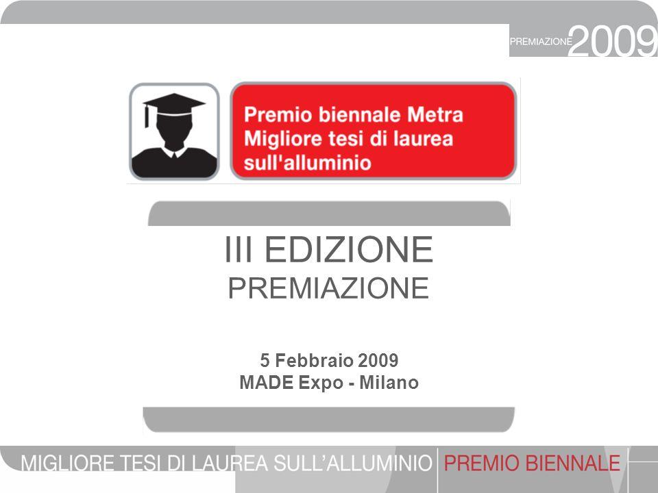 III EDIZIONE PREMIAZIONE 5 Febbraio 2009 MADE Expo - Milano