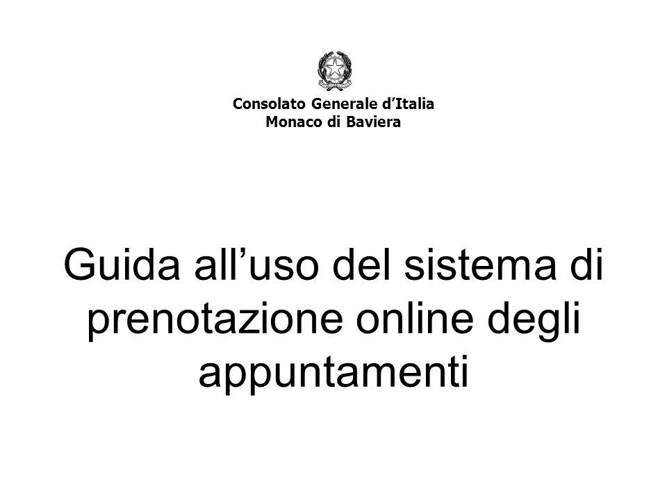 Consolato Generale dItalia Monaco di Baviera Guida alluso del sistema di prenotazione online degli appuntamenti