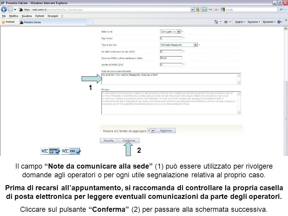 Il campo Note da comunicare alla sede (1) può essere utilizzato per rivolgere domande agli operatori o per ogni utile segnalazione relativa al proprio caso.