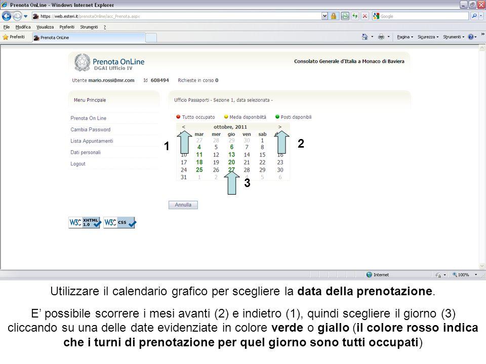 1 2 3 Utilizzare il calendario grafico per scegliere la data della prenotazione.