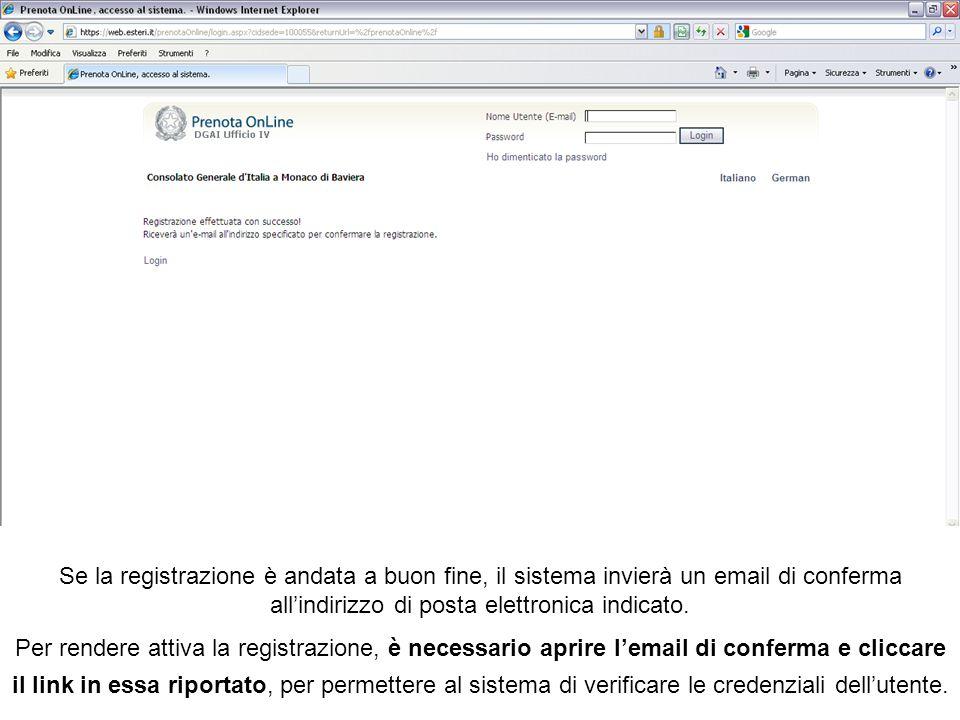 Se la registrazione è andata a buon fine, il sistema invierà un email di conferma allindirizzo di posta elettronica indicato.