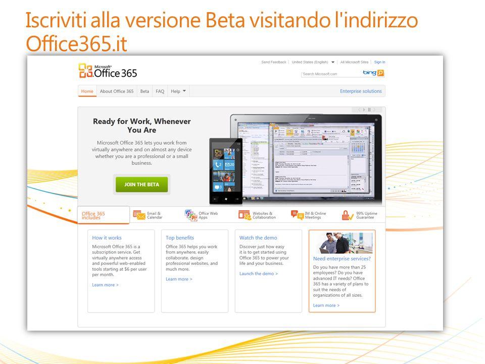 Iscriviti alla versione Beta visitando l indirizzo Office365.it