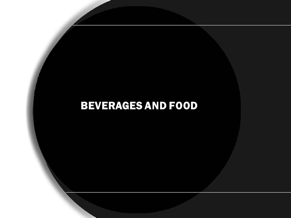 BEVERAGE BEVERAGES AND FOOD