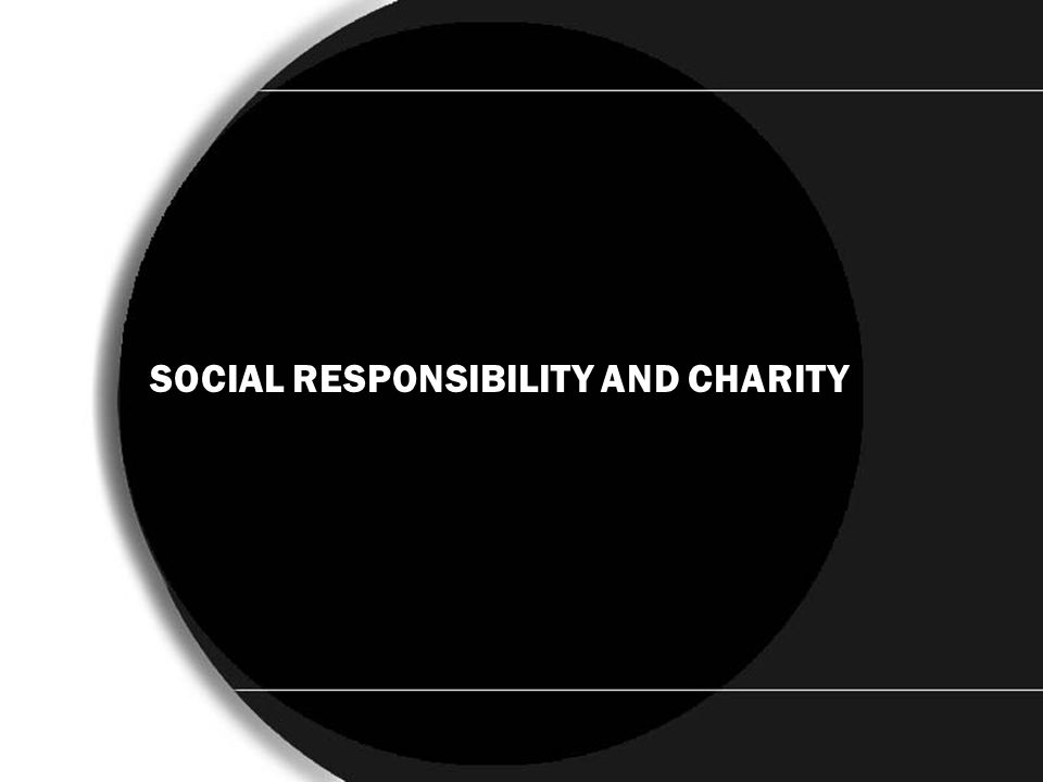 SOCIAL SOCIAL RESPONSIBILITY AND CHARITY
