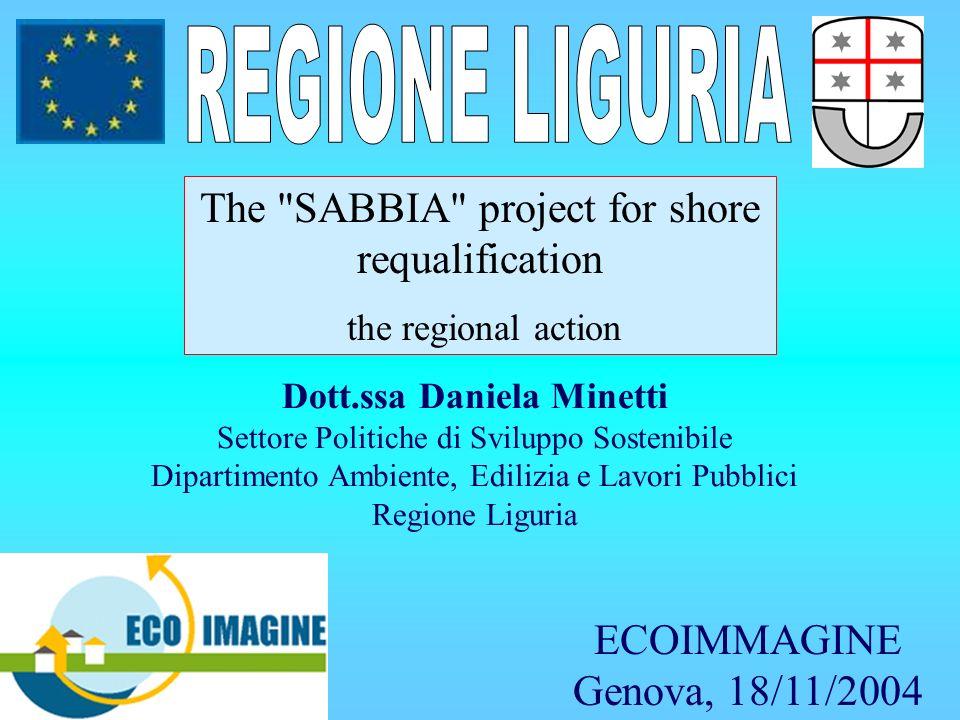 Dott.ssa Daniela Minetti Settore Politiche di Sviluppo Sostenibile Dipartimento Ambiente, Edilizia e Lavori Pubblici Regione Liguria The