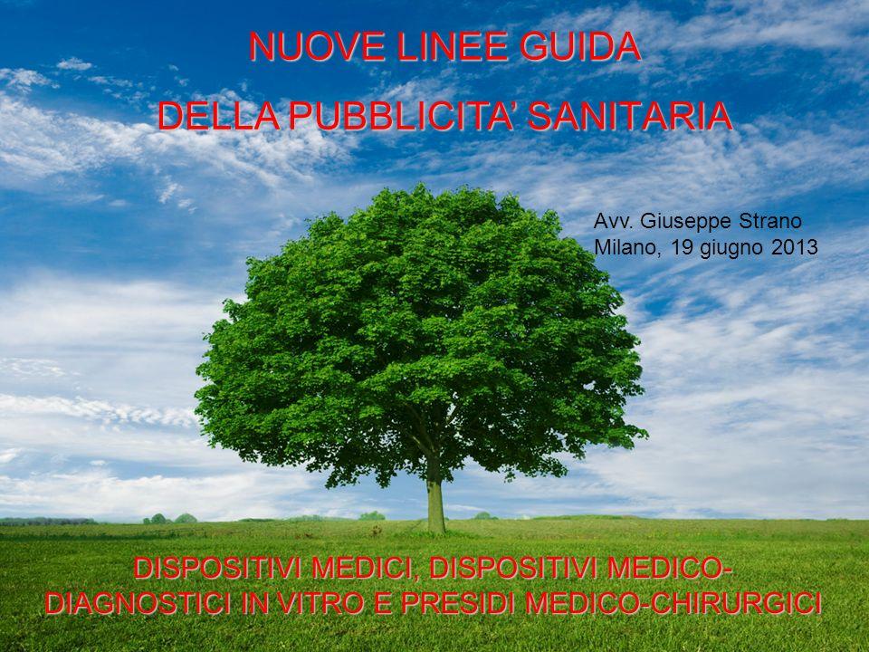 NUOVE LINEE GUIDA DELLA PUBBLICITA SANITARIA DISPOSITIVI MEDICI, DISPOSITIVI MEDICO- DIAGNOSTICI IN VITRO E PRESIDI MEDICO-CHIRURGICI Avv. Giuseppe St