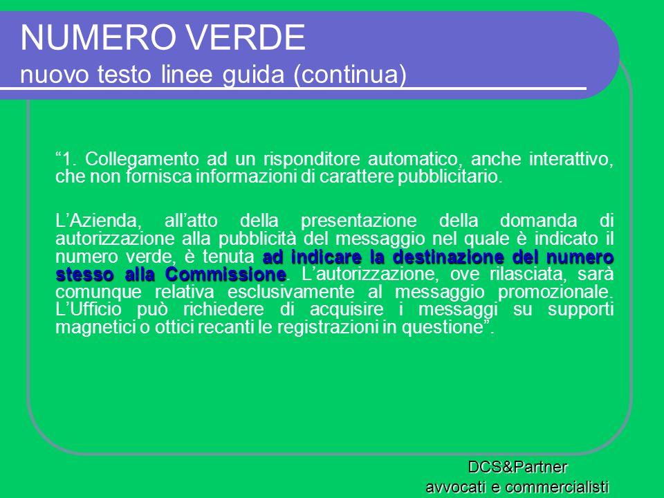 NUMERO VERDE nuovo testo linee guida (continua) 1. Collegamento ad un risponditore automatico, anche interattivo, che non fornisca informazioni di car