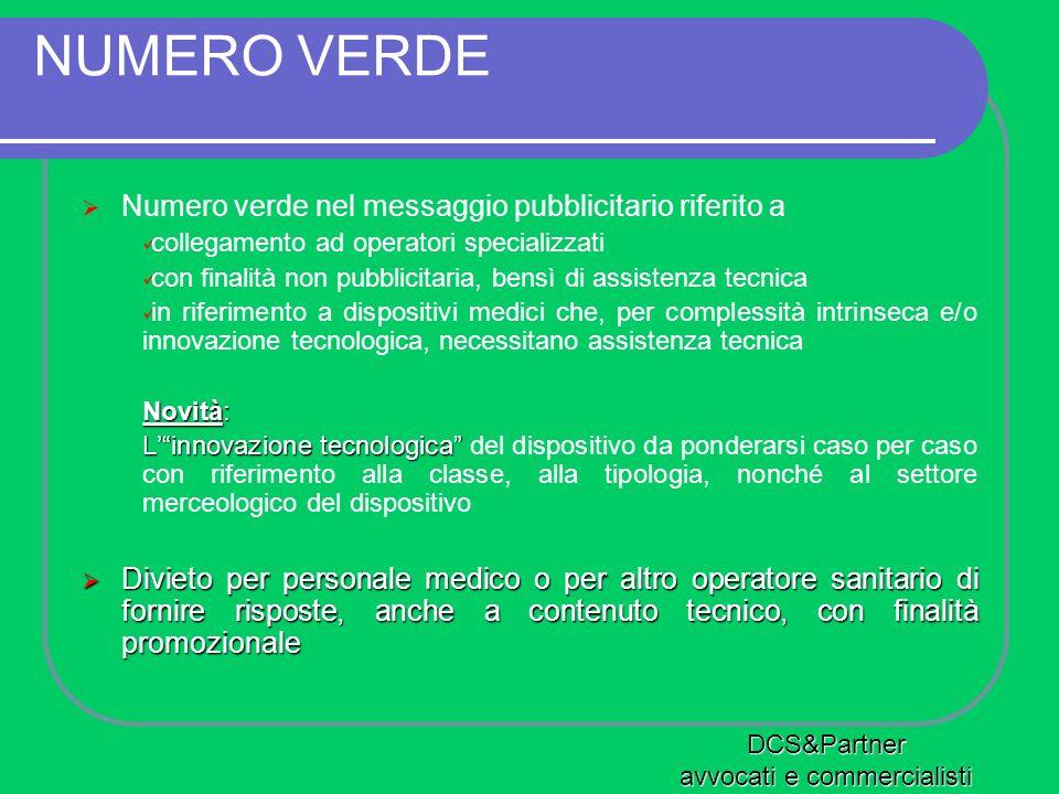 NUMERO VERDE Numero verde nel messaggio pubblicitario riferito a collegamento ad operatori specializzati con finalità non pubblicitaria, bensì di assi