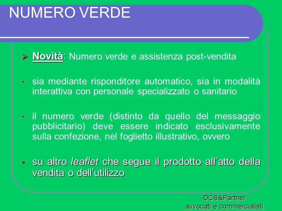NUMERO VERDE Novità: Novità: Numero verde e assistenza post-vendita sia mediante risponditore automatico, sia in modalità interattiva con personale sp