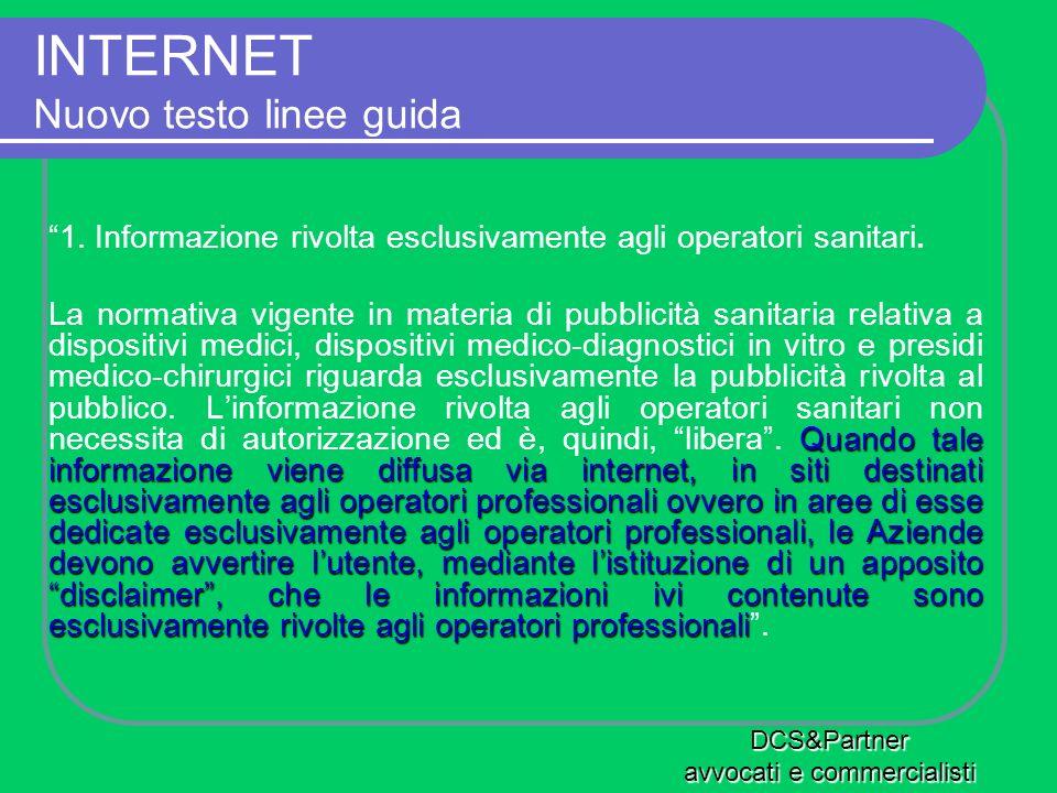 INTERNET Nuovo testo linee guida 1. Informazione rivolta esclusivamente agli operatori sanitari. Quando tale informazione viene diffusa via internet,