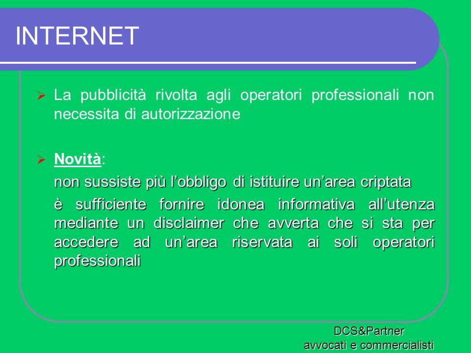 INTERNET La pubblicità rivolta agli operatori professionali non necessita di autorizzazione Novità: non sussiste più lobbligo di istituire unarea crip