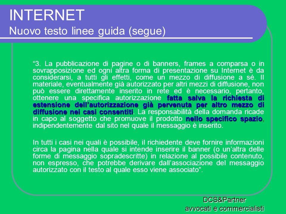 INTERNET Nuovo testo linee guida (segue) fatta salva la richiesta di estensione dellautorizzazione già pervenuta per altro mezzo di diffusione nei cas