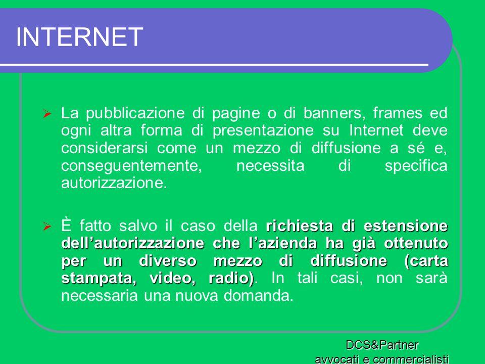 INTERNET La pubblicazione di pagine o di banners, frames ed ogni altra forma di presentazione su Internet deve considerarsi come un mezzo di diffusion