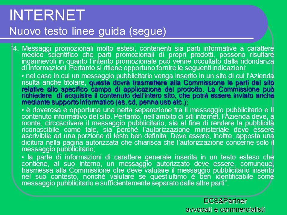 INTERNET Nuovo testo linee guida (segue) 4. Messaggi promozionali molto estesi, contenenti sia parti informative a carattere medico scientifico che pa
