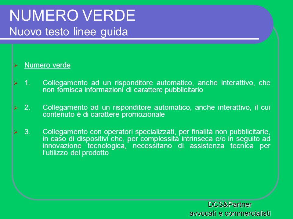 NUMERO VERDE Nuovo testo linee guida Numero verde 1.Collegamento ad un risponditore automatico, anche interattivo, che non fornisca informazioni di ca