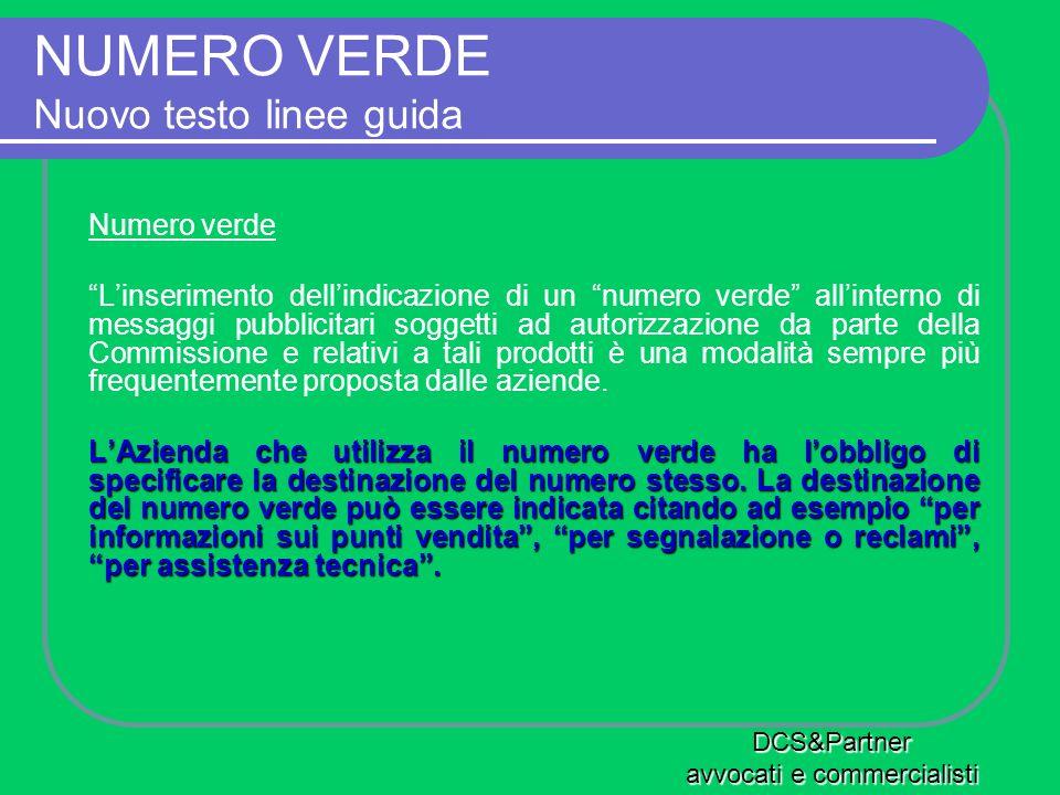 NUMERO VERDE Nuovo testo linee guida Numero verde Linserimento dellindicazione di un numero verde allinterno di messaggi pubblicitari soggetti ad auto