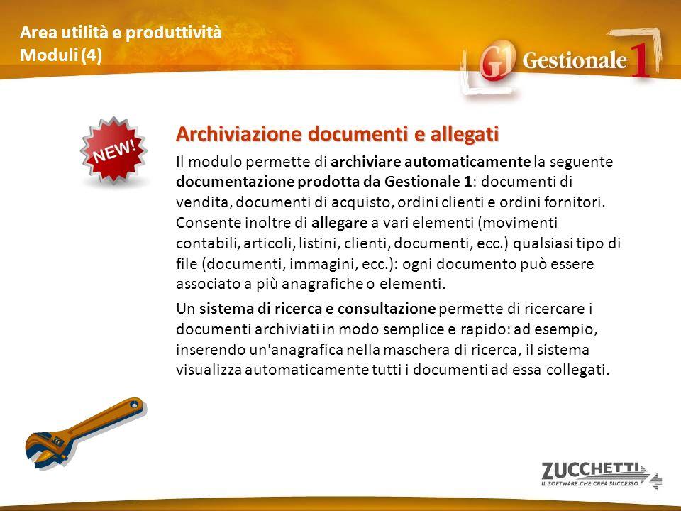 Area utilità e produttività Moduli (4) Archiviazione documenti e allegati Il modulo permette di archiviare automaticamente la seguente documentazione