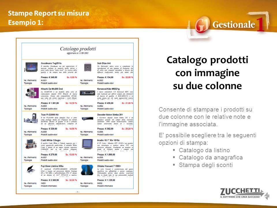 Stampe Report su misura Esempio 1: Catalogo prodotti con immagine su due colonne Consente di stampare i prodotti su due colonne con le relative note e