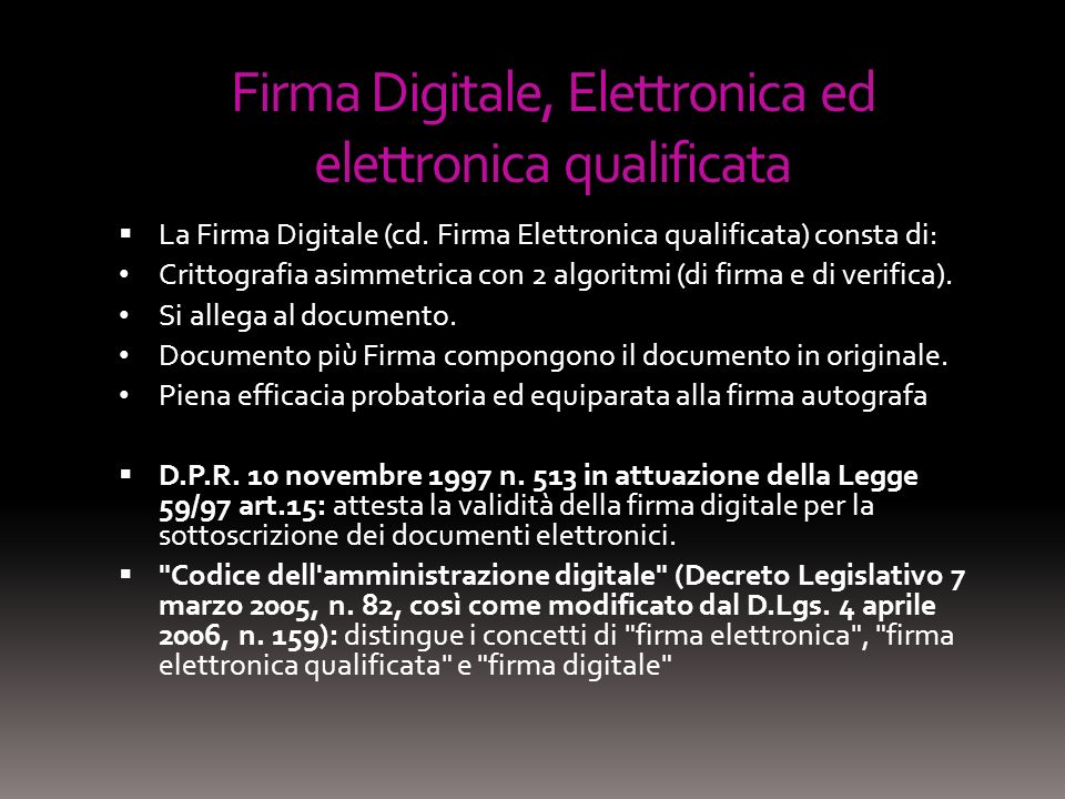 Firma Digitale, Elettronica ed elettronica qualificata La Firma Digitale (cd.