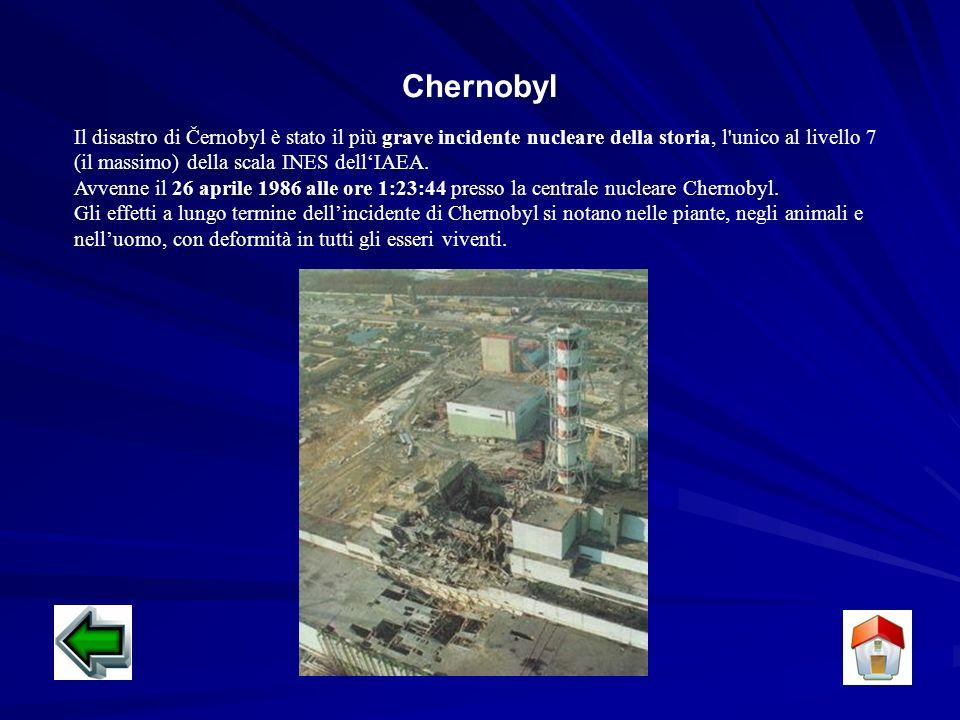 Chernobyl Il disastro di Černobyl è stato il più grave incidente nucleare della storia, l unico al livello 7 (il massimo) della scala INES dellIAEA.