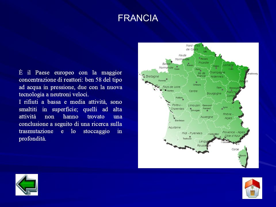 FRANCIA È il Paese europeo con la maggior concentrazione di reattori: ben 58 del tipo ad acqua in pressione, due con la nuova tecnologia a neutroni veloci.