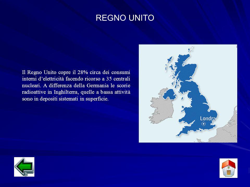 REGNO UNITO Il Regno Unito copre il 28% circa dei consumi interni delettricità facendo ricorso a 35 centrali nucleari.