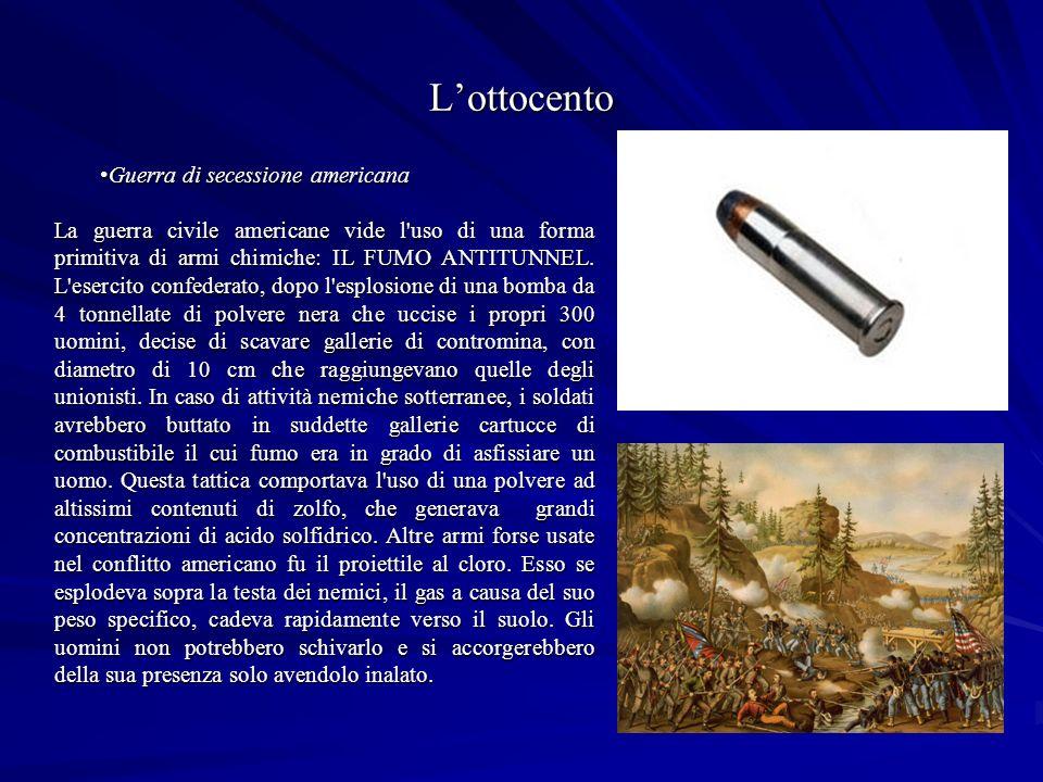 Lottocento Guerra di secessione americana Guerra di secessione americana La guerra civile americane vide l uso di una forma primitiva di armi chimiche: IL FUMO ANTITUNNEL.