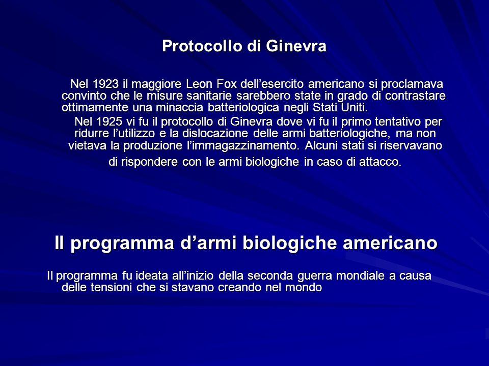 Protocollo di Ginevra Nel 1923 il maggiore Leon Fox dellesercito americano si proclamava convinto che le misure sanitarie sarebbero state in grado di contrastare ottimamente una minaccia batteriologica negli Stati Uniti.