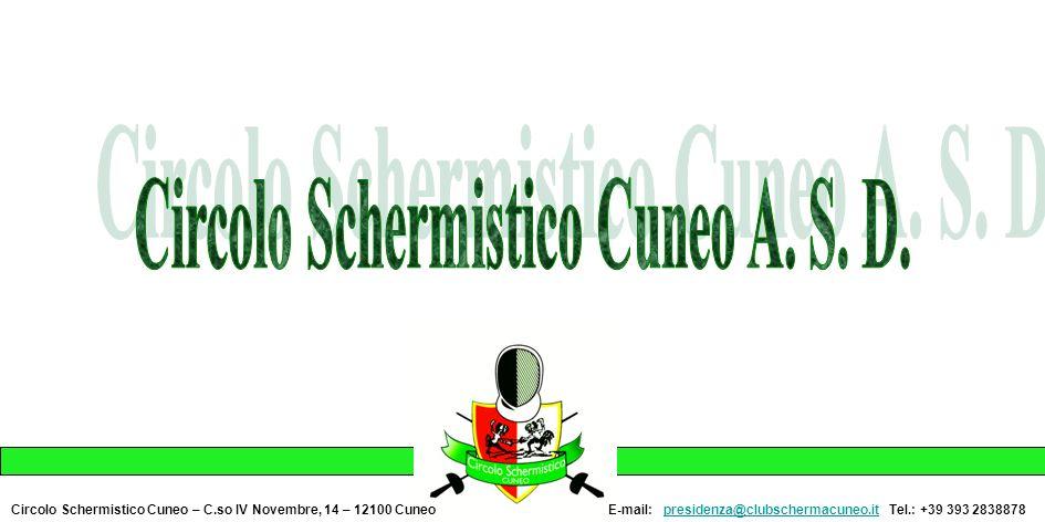 Circolo Schermistico Cuneo – C.so IV Novembre, 14 – 12100 CuneoE-mail: presidenza@clubschermacuneo.it Tel.: +39 393 2838878presidenza@clubschermacuneo.it