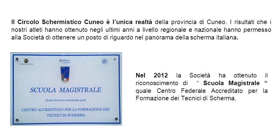 Il Circolo Schermistico Cuneo è lunica realtà della provincia di Cuneo. I risultati che i nostri atleti hanno ottenuto negli ultimi anni a livello reg