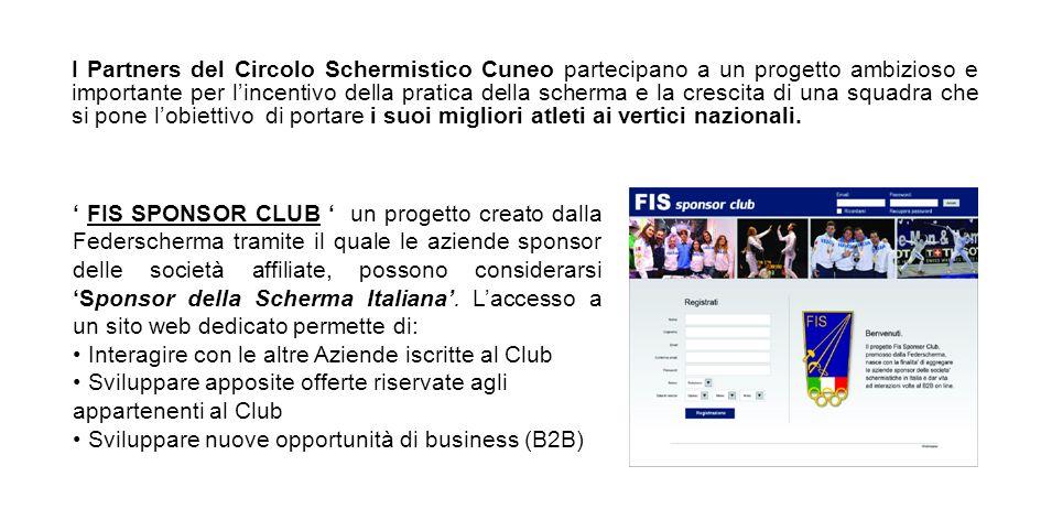 I Partners del Circolo Schermistico Cuneo partecipano a un progetto ambizioso e importante per lincentivo della pratica della scherma e la crescita di una squadra che si pone lobiettivo di portare i suoi migliori atleti ai vertici nazionali.