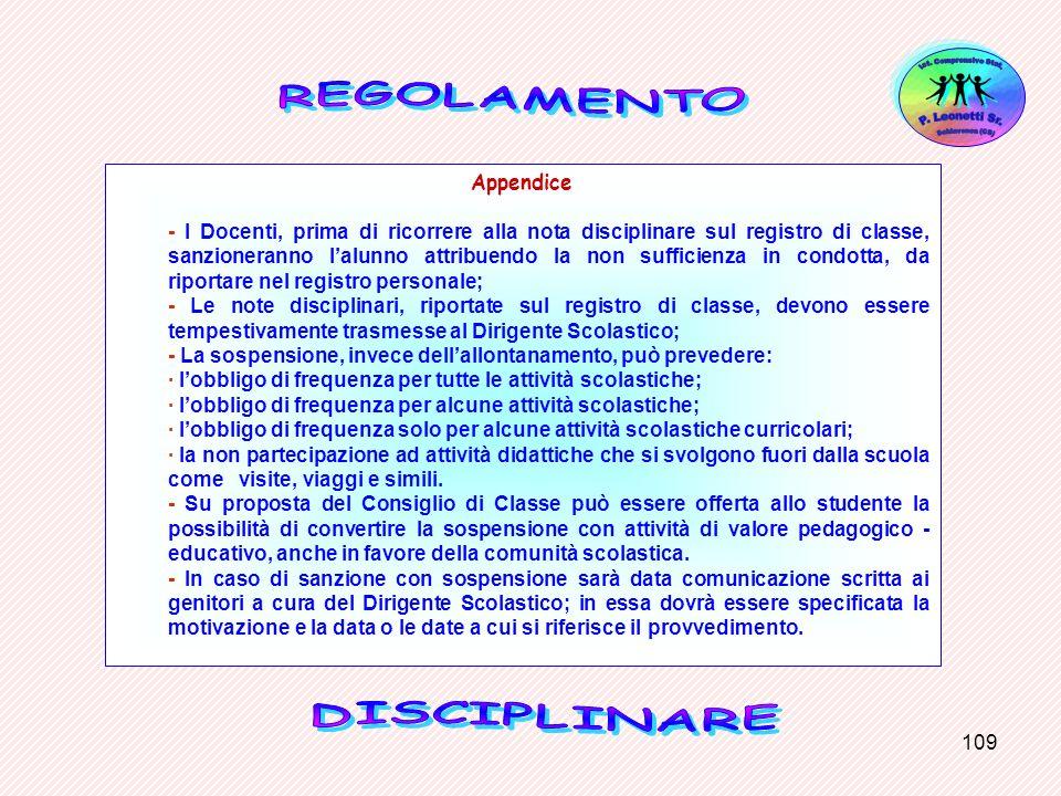 109 Appendice - I Docenti, prima di ricorrere alla nota disciplinare sul registro di classe, sanzioneranno lalunno attribuendo la non sufficienza in c