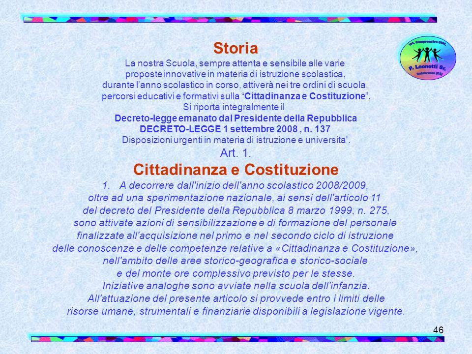 46 Storia La nostra Scuola, sempre attenta e sensibile alle varie proposte innovative in materia di istruzione scolastica, durante lanno scolastico in