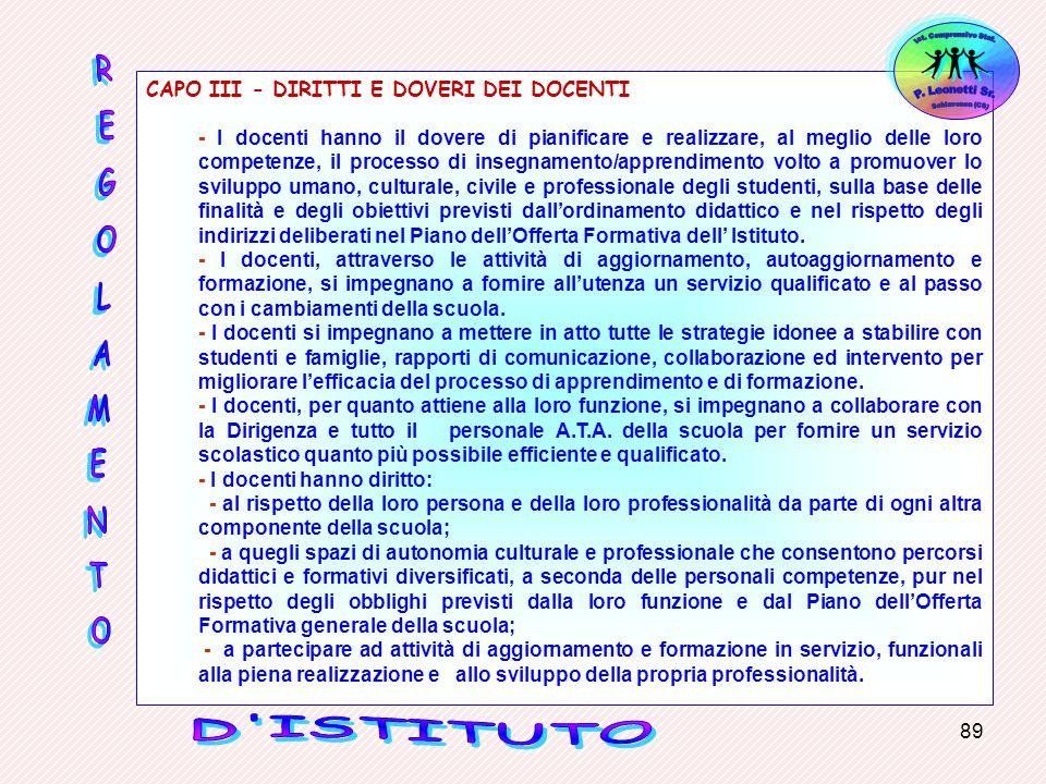 89 CAPO III - DIRITTI E DOVERI DEI DOCENTI - I docenti hanno il dovere di pianificare e realizzare, al meglio delle loro competenze, il processo di in
