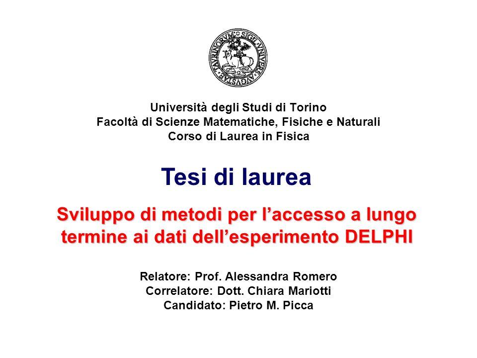 Università degli Studi di Torino Facoltà di Scienze Matematiche, Fisiche e Naturali Corso di Laurea in Fisica Relatore: Prof.