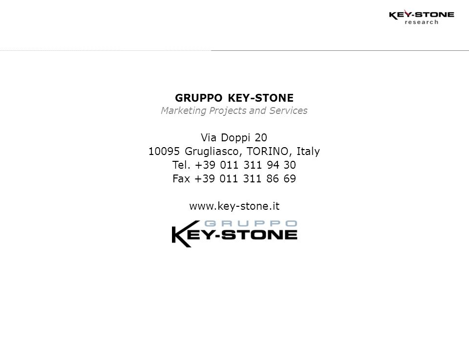 GRUPPO KEY-STONE Marketing Projects and Services Via Doppi 20 10095 Grugliasco, TORINO, Italy Tel. +39 011 311 94 30 Fax +39 011 311 86 69 www.key-sto