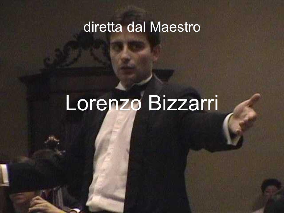 diretta dal Maestro Lorenzo Bizzarri
