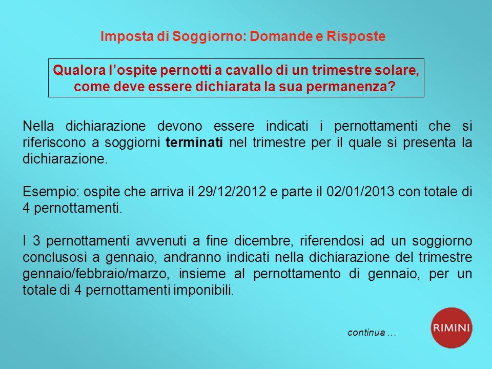 Imposta di Soggiorno: Domande e Risposte Qualora lospite pernotti a cavallo di un trimestre solare, come deve essere dichiarata la sua permanenza.
