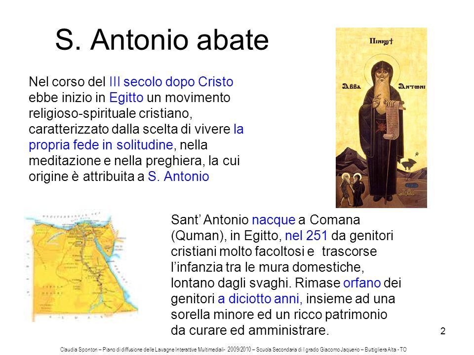 2 S. Antonio abate Nel corso del III secolo dopo Cristo ebbe inizio in Egitto un movimento religioso-spirituale cristiano, caratterizzato dalla scelta