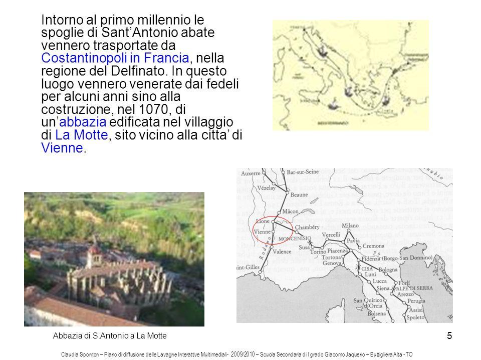5 Abbazia di S.Antonio a La Motte Intorno al primo millennio le spoglie di SantAntonio abate vennero trasportate da Costantinopoli in Francia, nella r