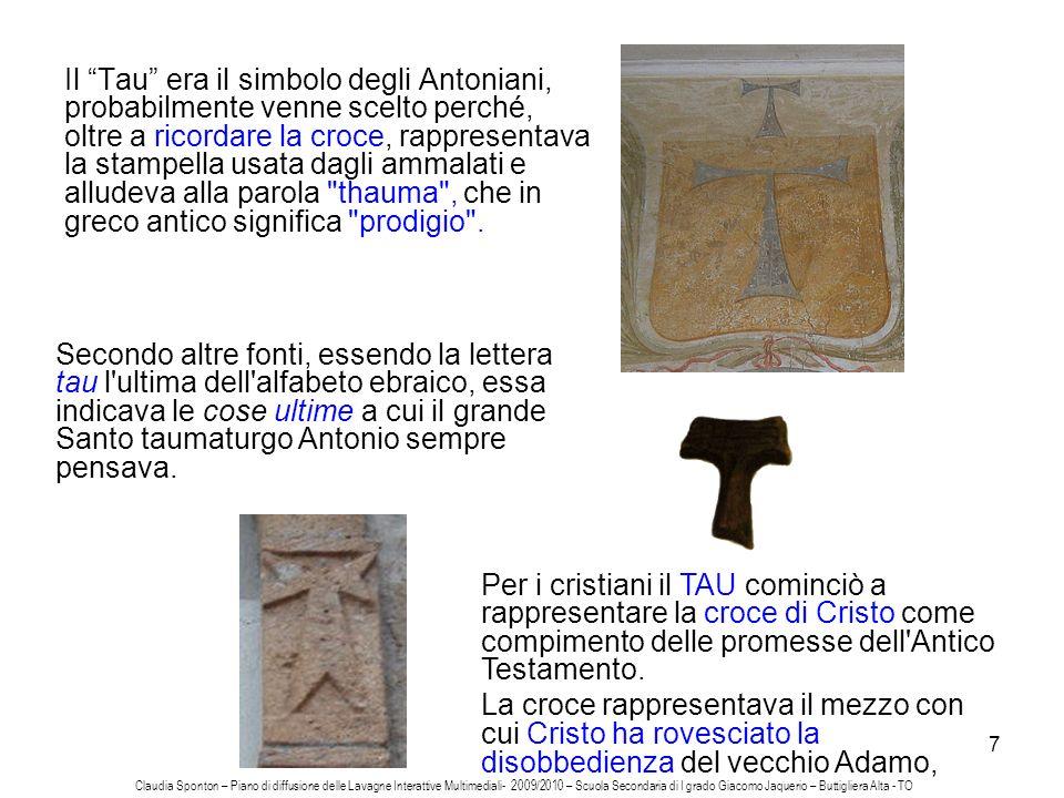 7 Il Tau era il simbolo degli Antoniani, probabilmente venne scelto perché, oltre a ricordare la croce, rappresentava la stampella usata dagli ammalat